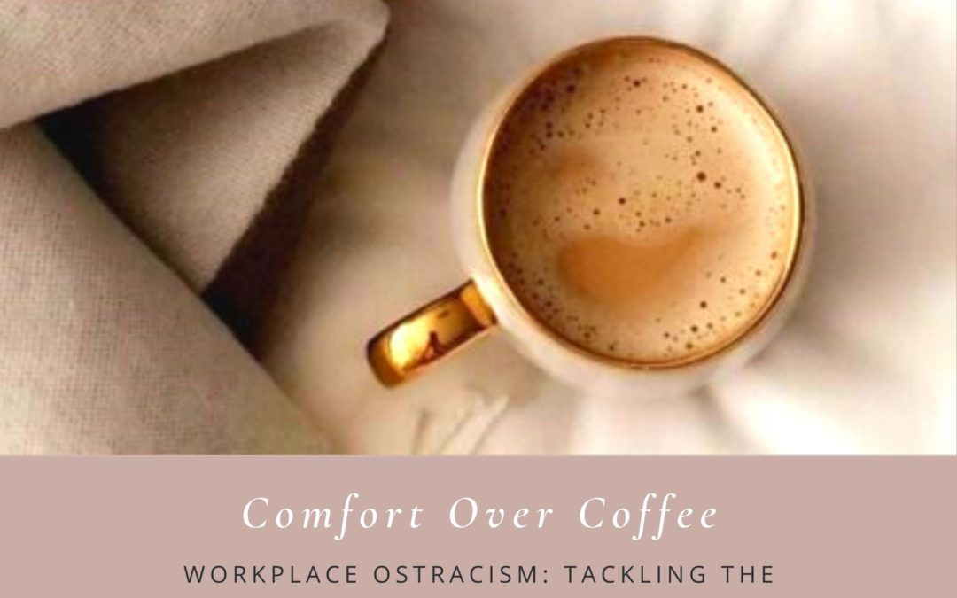 Workplace Ostracism: Tackling the silent office bully