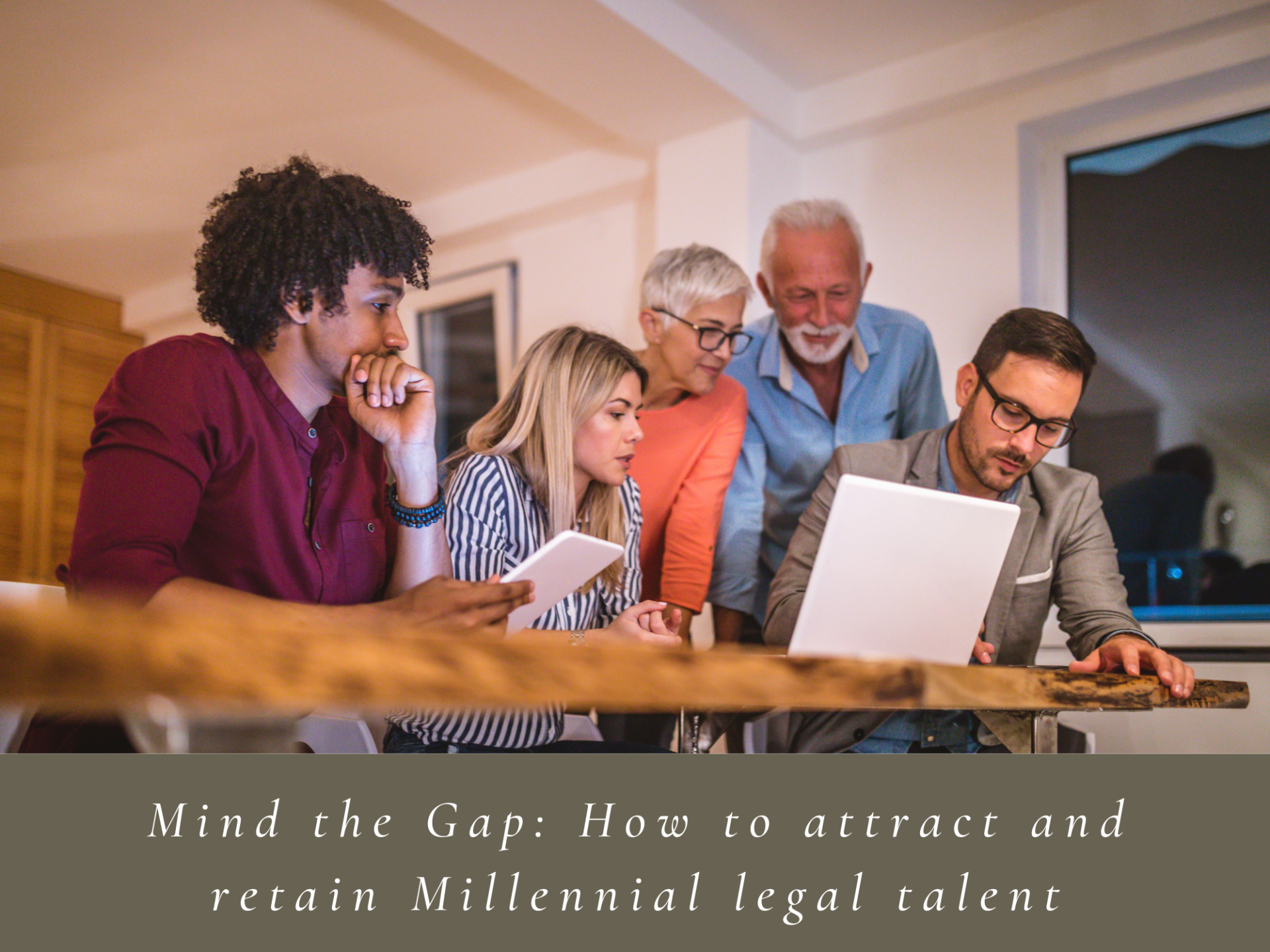 Mind the Gap! How to attract and retain Millennial legal talent