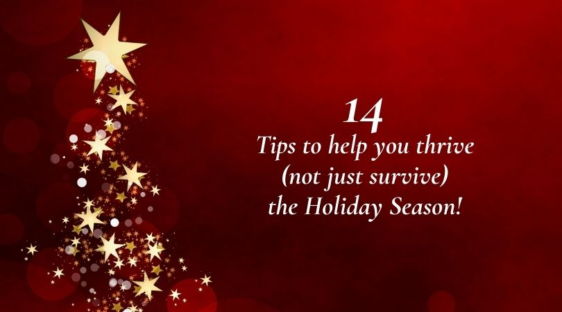 14 tips to help you thrive (not just survive) the holiday season