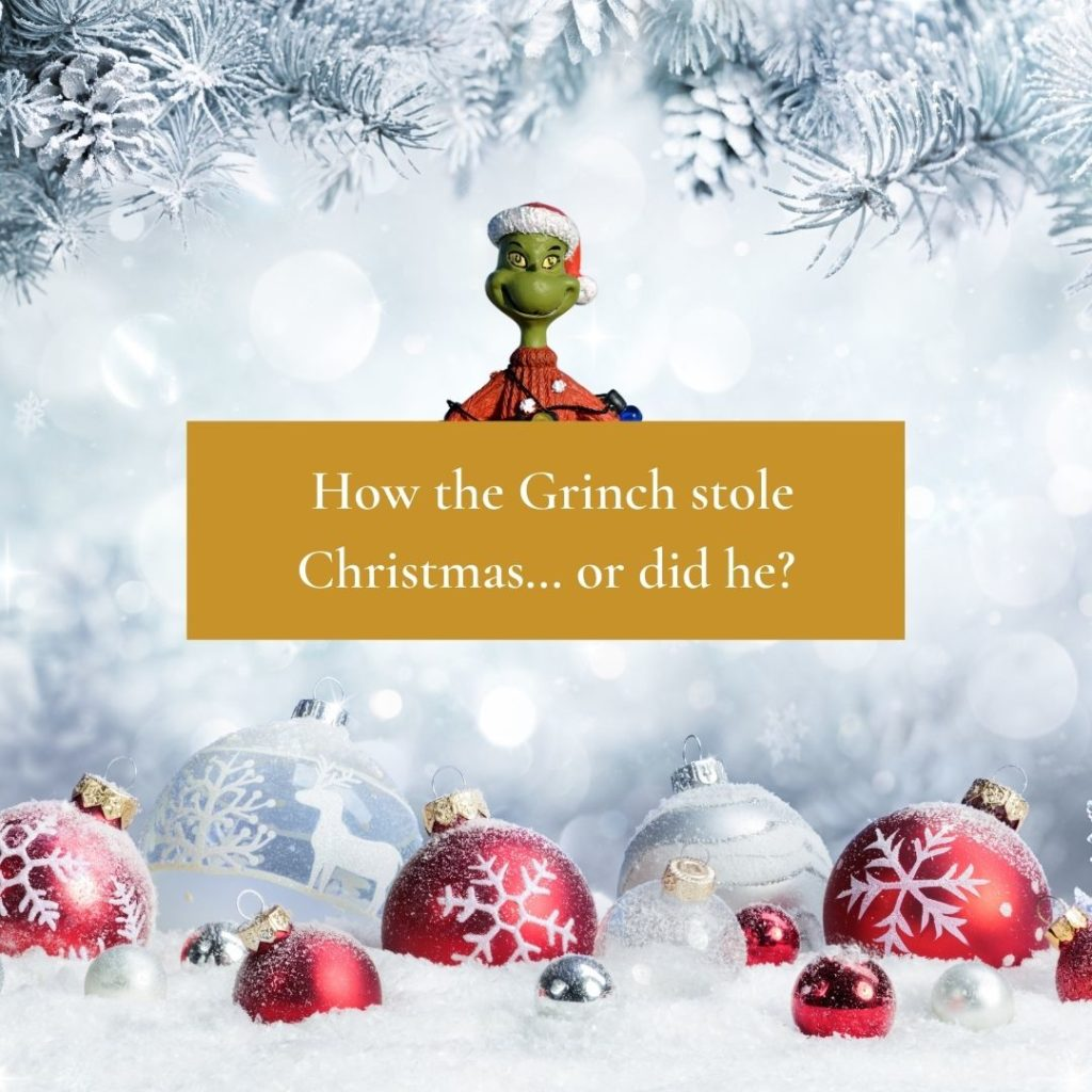 How the Grinch stole Christmas ... or did he?