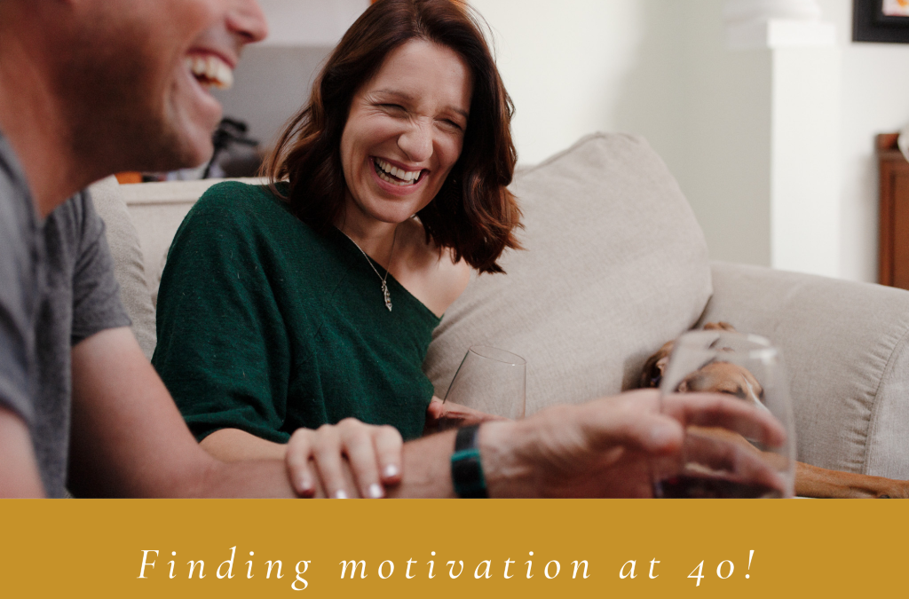 Finding Motivation at 40